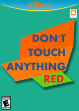 Don't Touch Anything Red eShop cover (ANTE)