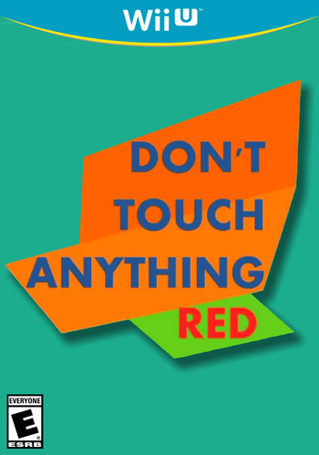 Don't Touch Anything Red WiiU coverM (ANTE)